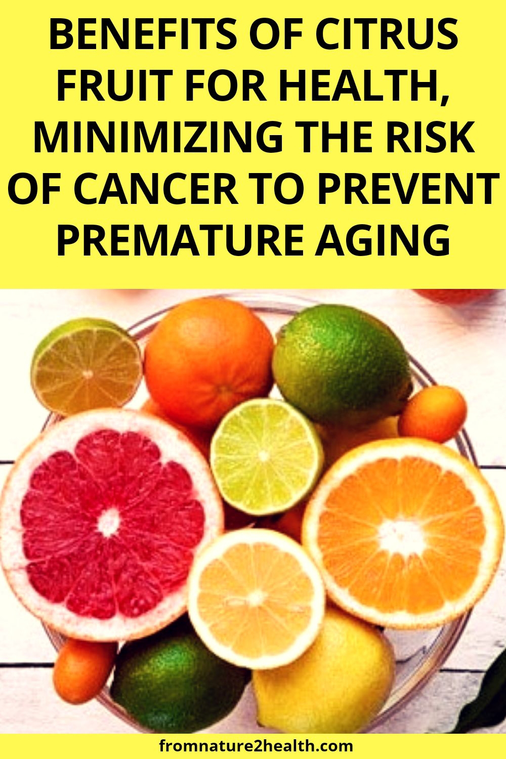 Benefits of Citrus Fruit for Health, Minimizing the Risk of Cancer to Prevent Premature Aging