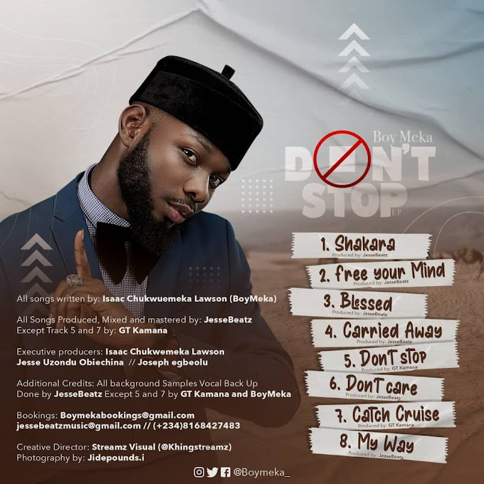 """Award Winning Nigerian Afro Pop Artist """"Boy Meka"""" Unveils Official Tracklist For Forthcoming EP """"Don't Stop"""""""