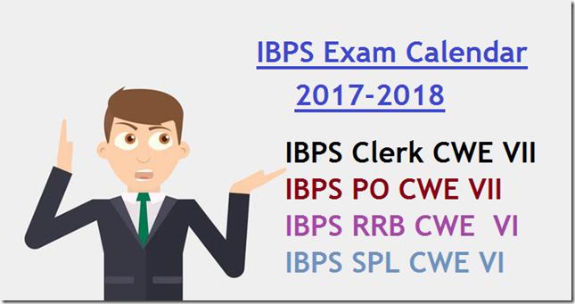 IBPS CWE Exam calendar 2017_18–IBPS PO VII , IBPS Clerk VII, IBPS RRB VI, IBPS SO VII