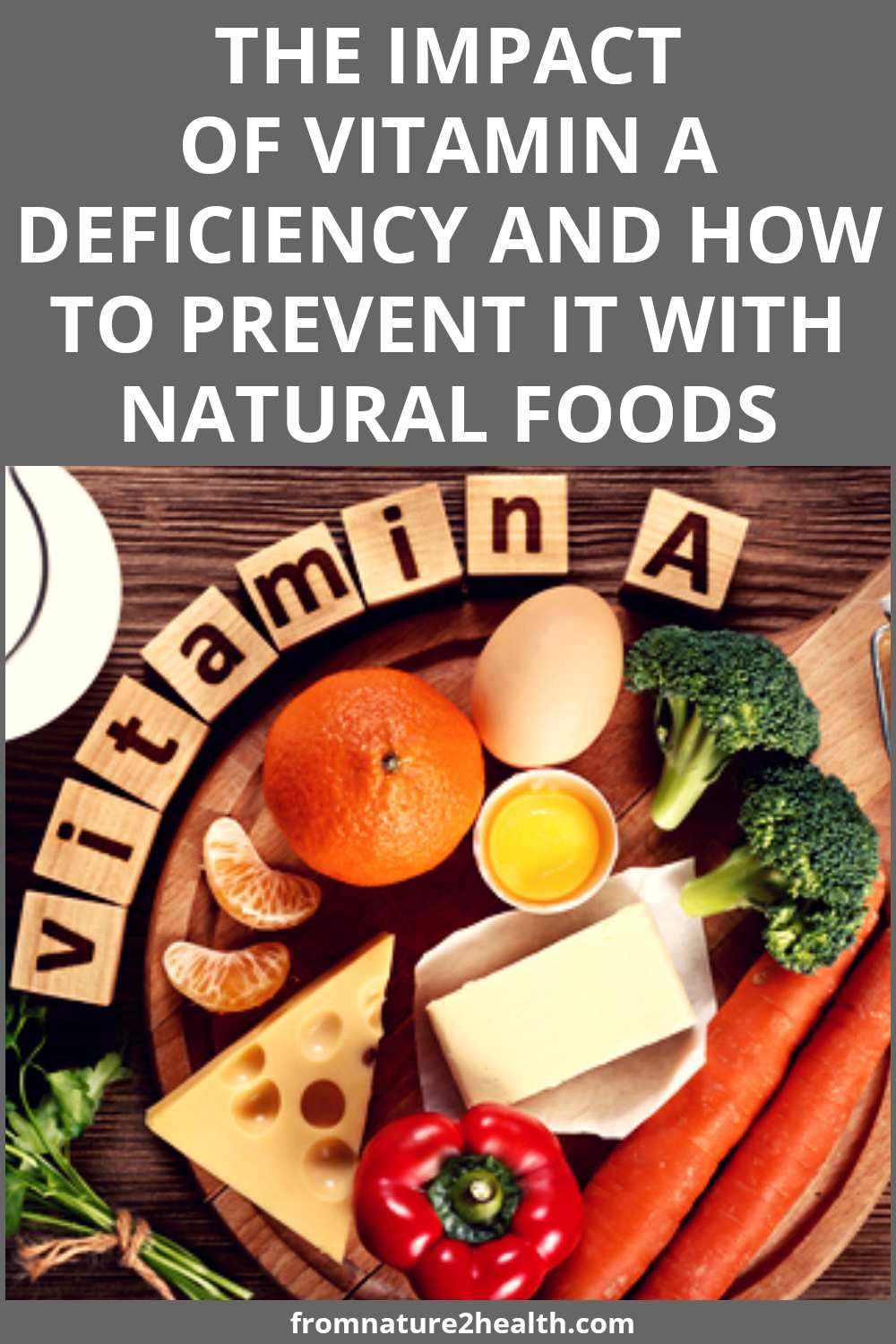 The Impact of Vitamin A Deficiency and How to Prevent It with Natural Foods