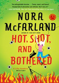 Hot, Shot, and Bothered By Nora McFarland