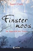 Finstermoos - Im Angesicht der Toten (Band 3)