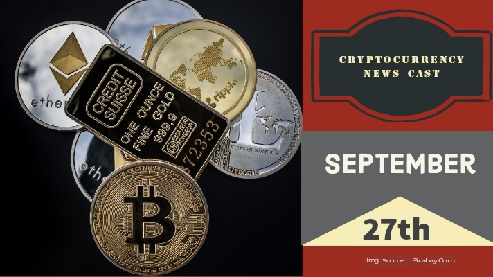 Cryptocurrency News Cast For September 27th 2020 ?