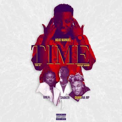 Kojo Manuel – Time feat. Quamina Mp x Shaker & Ginja - BrytGh.Com