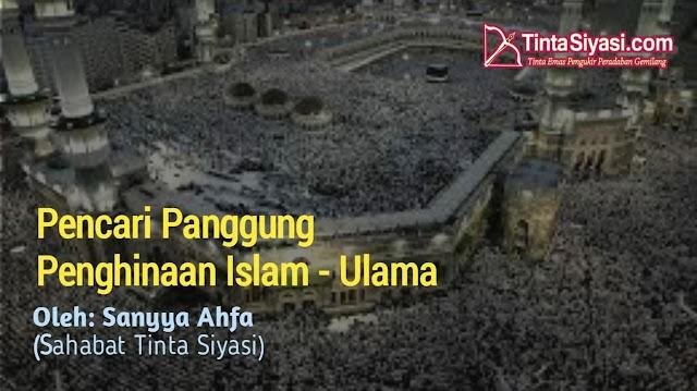 Pencari Panggung Penghinaan Islam - Ulama