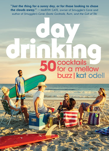Day Drinking: 50 Cocktails for a Mellow Buzz - Books Outdoor Cooking