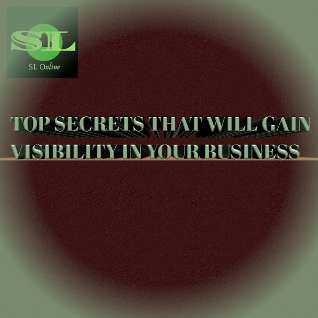 TOP SECRETS THAT WILL GAIN VISIBILITY IN YOUR BUSINESS