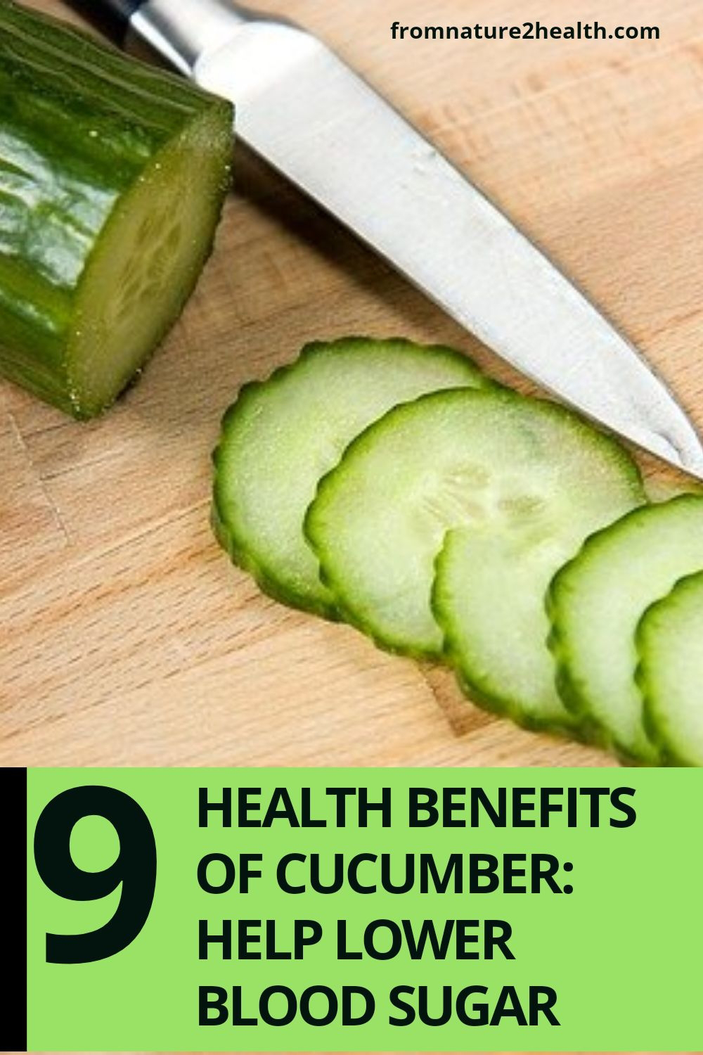 9 Health Benefits of Cucumber: Help Lower Blood Sugar