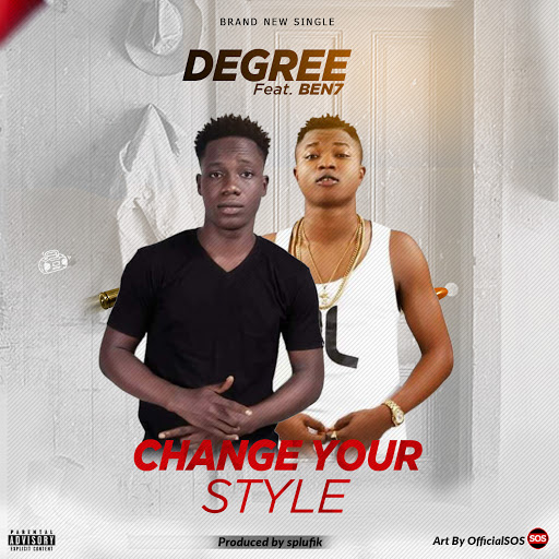 Music: Change your style - Degree ft Ben7