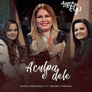 A Culpa é Dele – Marília Mendonça feat. Maiara e Maraisa
