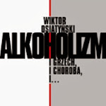 """Wiktor Osiatyński """"Alkoholizm. I grzech, i choroba, i…"""", Iskry, Warszawa 2007.jpg"""