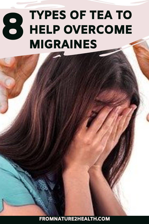 Cardamom Tea, Chamomile Tea, Cinnamon Tea, Ginger Tea, Green Tea can Help Overcome Migraines