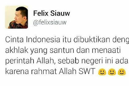 Felix Siauw: Yang Datang dari Islam Takkan Pernah Menyengsarakan, Menyusahkan, Apalagi Memecah Belah!