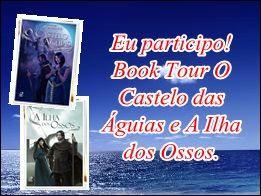 BOOKTOUR #09 - O CASTELO DAS ÁGUIAS E A ILHA DOS OSSOS