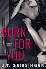 7. Burn For You