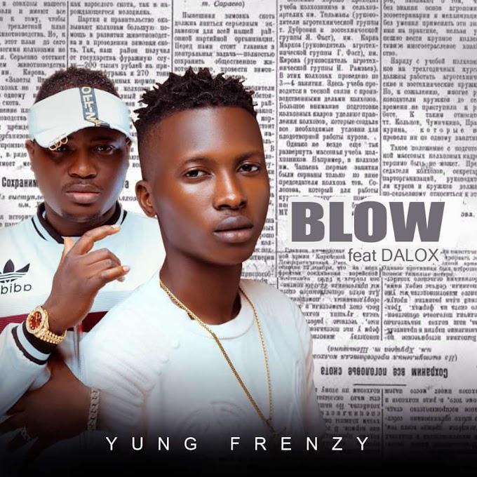 [Music] Yungfrenzy ft Dalox - Blow