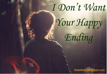 I Don't Want Your Happy Ending