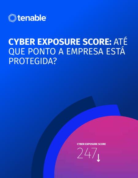Cyber Exposure Score: até que ponto a empresa está protegida?