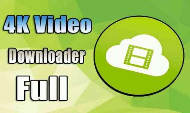 تحميل برنامج 4K Video Downloader اخر اصدار مفعل مدى الحياة