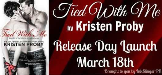 Kristen Proby's 'Tied With Me' Release Day Launch: Excerpt & Giveaway