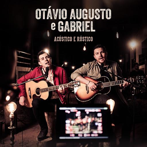 EP Otávio Augusto & Gabriel – Acústico e Rústico (Ao Vivo) – 2018