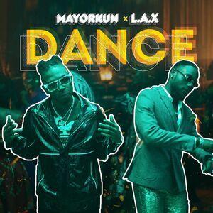 Mayorkun ft. L.A.X – Dance Mp3 Download