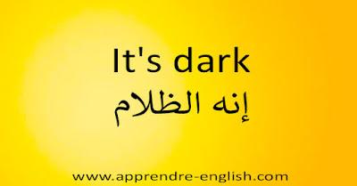 It's dark إنه الظلام