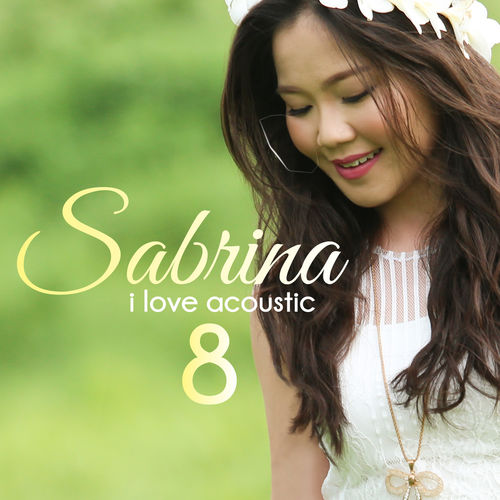 [Full Album] Sabrina - I Love Acoustic 8