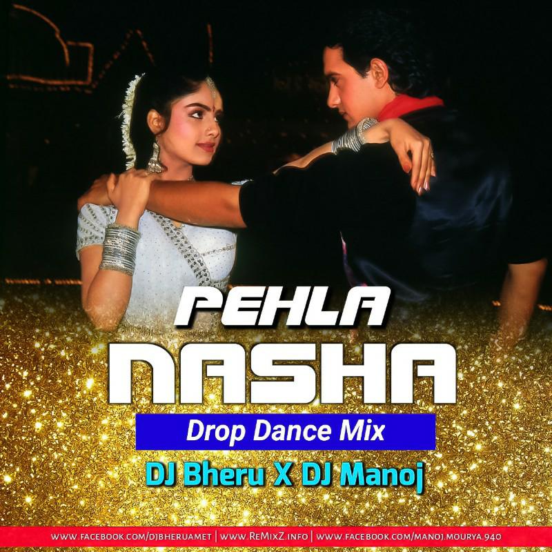 Pehla Nasha - Drop Dance Mix