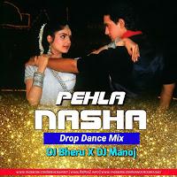 Pehla Nasha - Drop