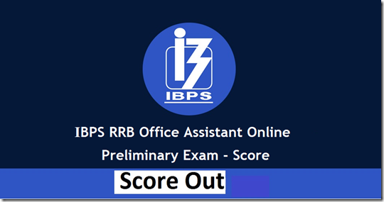 IBPS RRB Office Assistant Online Preliminary Exam - Score Display