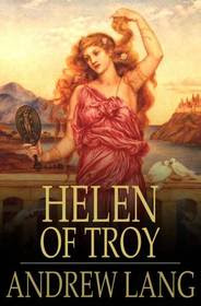Cover of Andrew Lang's Book Helen Of Troy