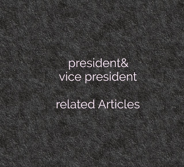 president & vice president related important Articles
