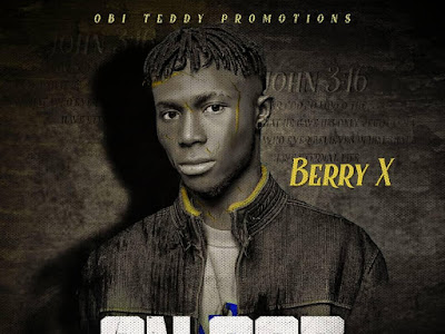 Music : Berry X - On God || Download Mp3