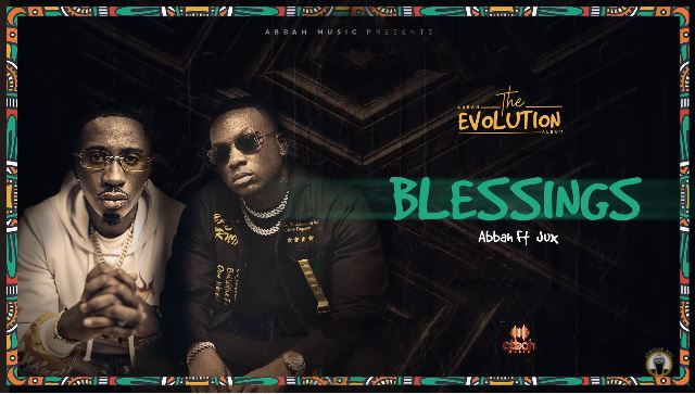 AUDIO: Abbah Ft. Jux - Blessings | Mp3 DOWNLOAD
