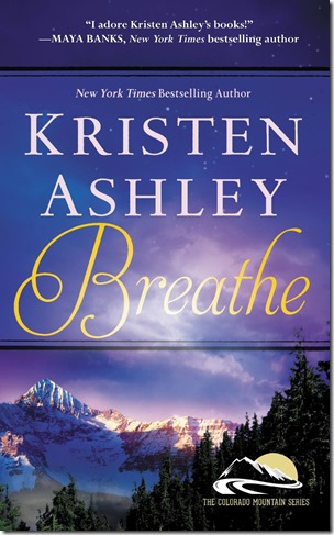 Book Review: Breathe (Colorado Mountain #4) by Kristen Ashley | About That Story
