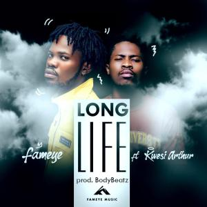 Download Song: Fameye – Long Life Feat. Kwesi Arthur (Produced. By Body Beatz). Mp3