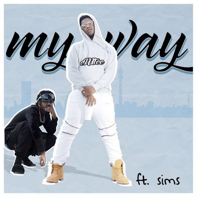 [Music] Emtee – My Way Ft. Sims (Prod. By Ruff)