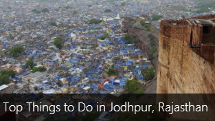 Top 10 Things to do in Jodhpur, Rajasthan