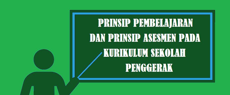 Prinsip Pembelajaran dan Prinsip Asesmen Pada Kurikulum Sekolah Penggerak