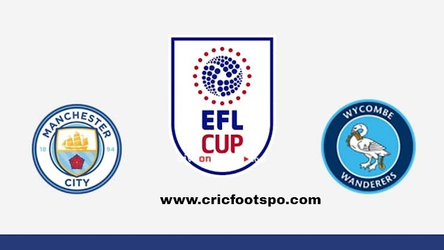 EFL Cup: Man City Vs Wycombe Live Stream  Online  Free Match Preview and Lineup