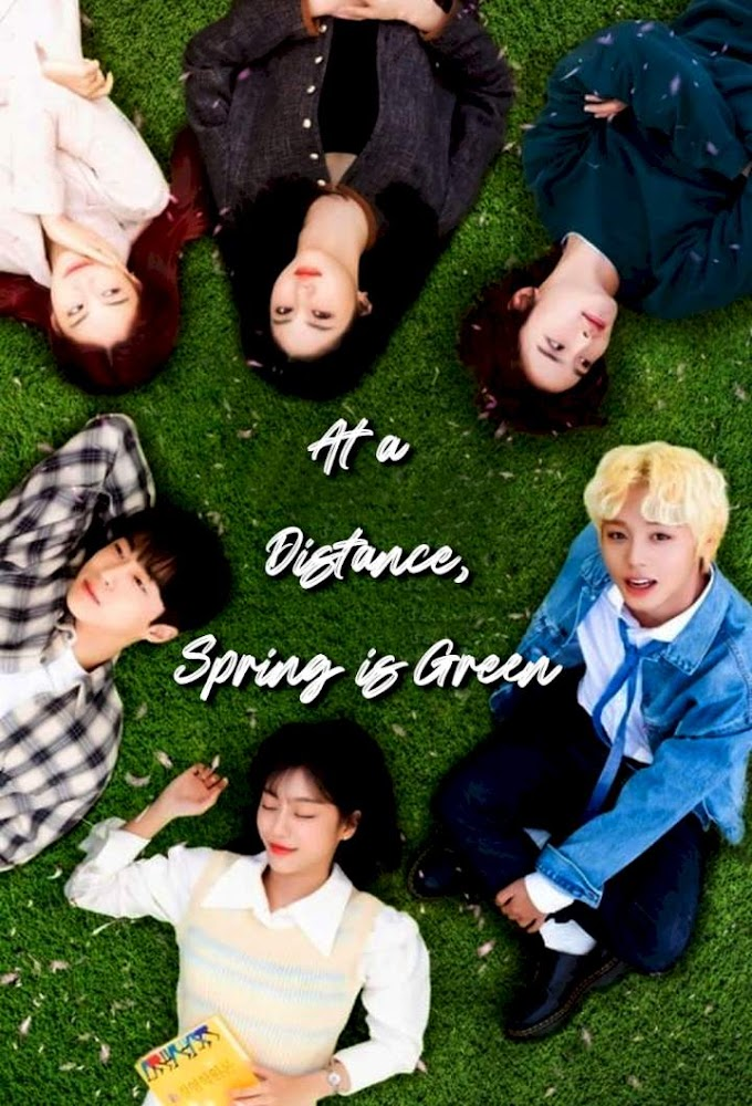 [MOVIE] At a Distance, Spring is Green Season 1 Episode 1 – 12 (Complete) (Korean Drama)