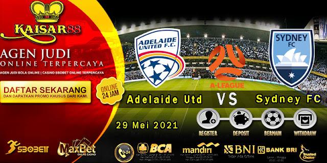 Prediksi Bola Terpercaya Liga A-League Adelaide Utd vs Sydney 29 Mei 2021