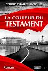 La couleur du testament - C-Charles Antoine
