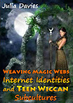 Weaving Magic Webs Internet Identities and Teen Wiccan Subcultures