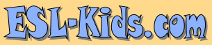 ESL Kids - great website for the kids to learn English