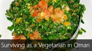 Surviving as a Vegetarian in Oman