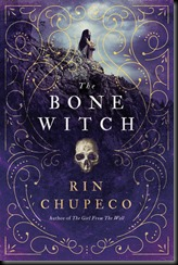 The Bone Witch (The Bone Witch, #1)by Rin Chupeco
