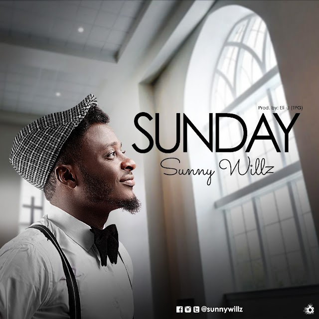 """Sunny Willz Out With New Single - """"Sunday"""" [MP3 DOWNLOAD]