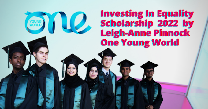 One Young World   Investing In Equality Scholarship 2022 (Fully Funded)
